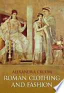 """Roman Clothing and Fashion"" by Alexandra Croom"