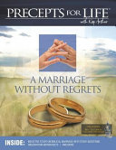 Marriage Without Regrets Study Companion Precepts For Life