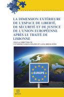 La dimension extérieure de l'espace de liberté, de sécurité et de justice de l'Union européenne après le Traité de Lisbonne