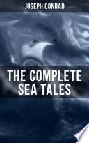 The Complete Sea Tales of Joseph Conrad Book PDF