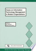 Cases on Information Technology Management in Modern Organizations