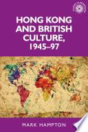 Hong Kong And British Culture 1945 97