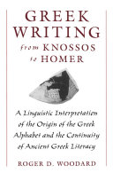 Greek Writing from Knossos to Homer