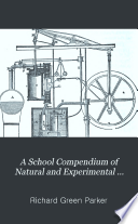 A School compendium of natural and experimental philosophy