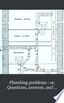 Plumbing Problems   Or  Questions  Answers  and Descriptions Relating to House drainage and Plumbing