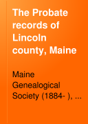The Probate Records of Lincoln County  Maine
