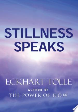 Download Stillness Speaks Free Books - E-BOOK ONLINE