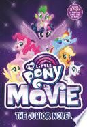 My Little Pony  The Movie  The Junior Novel Book