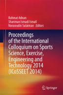 Proceedings of the International Colloquium on Sports Science, Exercise, Engineering and Technology 2014 (ICoSSEET 2014) Pdf/ePub eBook