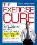 The exercise cure: a doctor's all-natural, no-pill prescription for better health & longer life