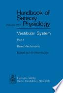 Vestibular System Part 1 Basic Mechanisms