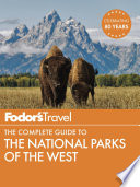"""Fodor's The Complete Guide to the National Parks of the West"" by Fodor's Travel Guides"