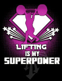 Lifting IS MY SUPERPOWER