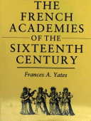 The French Academies of the Sixteenth Century