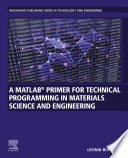 A MATLAB   Primer for Technical Programming for Materials Science and Engineering