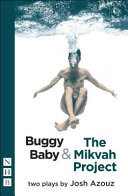 Buggy baby ; & The mikvah project : two plays