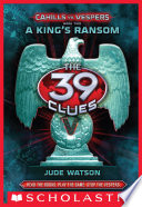 The 39 Clues  Cahills vs  Vespers Book 2  A King s Ransom Book