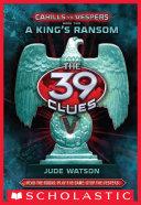 The 39 Clues: Cahills vs. Vespers Book 2: A King's Ransom Pdf/ePub eBook