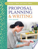 """""""Proposal Planning & amp;Writing, 5th Edition: Fifth Edition"""" by Jeremy T. Miner, Lynn E. Miner"""