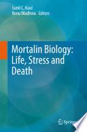 Mortalin Biology  Life  Stress and Death
