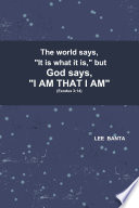 The world says, 'It is what it is,' but God says, 'I AM THAT I AM'