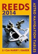 Reeds Astro-Navigation Tables 2014