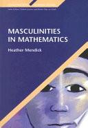 Masculinities In Mathematics
