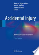 """Accidental Injury: Biomechanics and Prevention"" by Narayan Yoganandan, Alan M. Nahum, John W. Melvin, The Medical College of Wisconsin Inc"