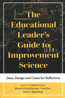 The Educational Leader s Guide to Improvement Science
