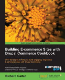 Building Electronic Commerce Sites with Drupal Commerce Cookbook