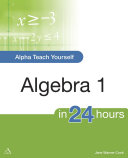 Alpha Teach Yourself Algebra I in 24 Hours