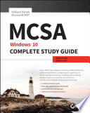 """MCSA: Windows 10 Complete Study Guide: Exam 70-698 and Exam 70-697"" by William Panek"