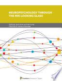 Neuropsychology Through the MRI Looking Glass