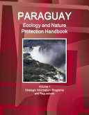Paraguay Ecology and Nature Protection Handbook Volume 1 Strategic Information  Programs and Regulations