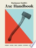 Buchanan Smith S Axe Handbook