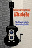Simple Learning to Play Ukulele