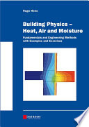 Building Physics -- Heat, Air and Moisture