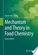 """Mechanism and Theory in Food Chemistry, Second Edition"" by Dominic W.S. Wong"