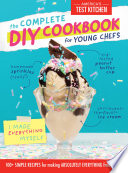 The Complete DIY Cookbook for Young Chefs Book PDF