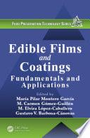 """Edible Films and Coatings: Fundamentals and Applications"" by Maria Pilar Montero Garcia, M. Carmen Gómez-Guillén, M. Elvira López-Caballero, Gustavo V. Barbosa-Cánovas"