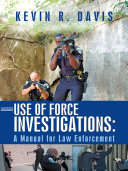 Use of Force Investigations: