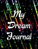 Shooting Stars Dream Journal  A Dream Diary with Prompts to Help You Track Your Dreams  Their Meanings  and Your Interpretations