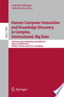 Human Computer Interaction and Knowledge Discovery in Complex  Unstructured  Big Data