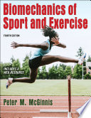 """Biomechanics of Sport and Exercise"" by Peter M. McGinnis"
