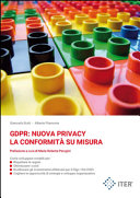 GDPR: nuova privacy. La conformità su misura