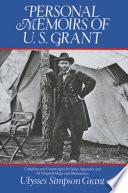 Personal Memoirs of U. S. Grant Read Online