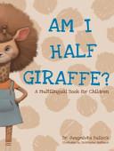 Am I Half Giraffe  Book