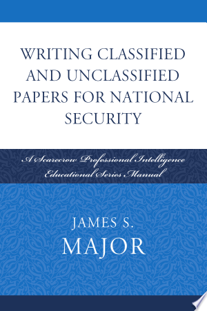 Download Writing Classified and Unclassified Papers for National Security Free Books - Dlebooks.net