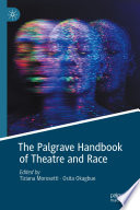 The Palgrave Handbook of Theatre and Race