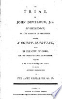 The Trial of John Devereux     Before a Court martial  Held in the City of Cork  on the Twenty seventh of November  1799  and the Subsequent Days  for Being Actively Concerned in the Late Rebellion   c   c